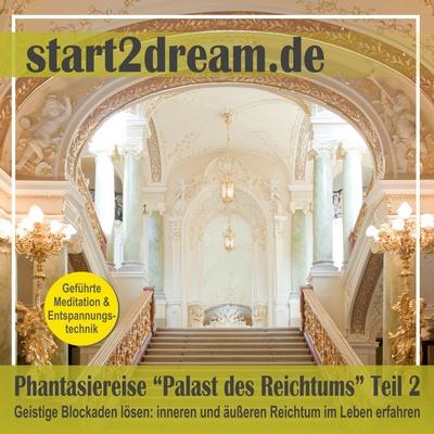 Phantasiereise: Palast des Reichtums (Teil 2)