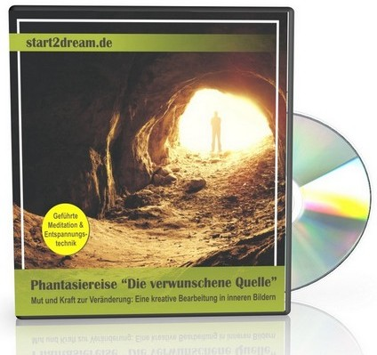 Neue Phantasiereise fr Erwachsene: Die verwunschene Quelle